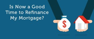 sampeyan kudu refinance mortgage ?